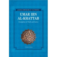 Umar ibn al-Khattab Exemplary of Truth and Justice